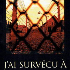 J'ai survécu à Auschwitz